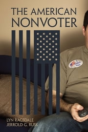 The American Nonvoter ebook by Lyn Ragsdale,Jerrold G. Rusk