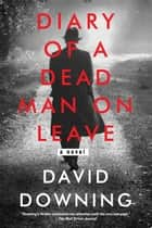 Diary of a Dead Man on Leave ebook by