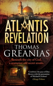The Atlantis Revelation - A thrilling mystery adventure ebook by Thomas Greanias