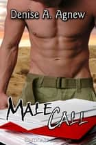 Male Call ebook by Denise A. Agnew