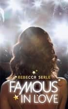 Famous in love ebook by Rebecca Serle, Charlotte Faraday