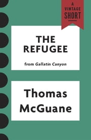The Refugee ebook by Thomas McGuane