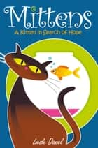 Mittens - A Kitten in Search of Hope ebook by Liesle Daniel