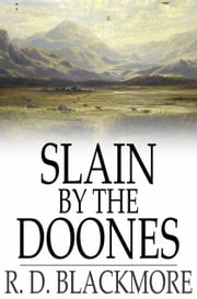 Slain by the Doones ebook by R. D. Blackmore