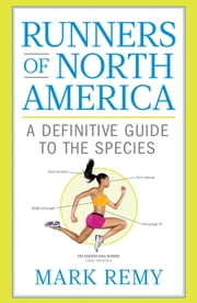 Runners of North America - A Definitive Guide to the Species ebook by Mark Remy
