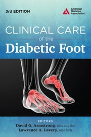 Clinical Care of the Diabetic Foot ebook by David G. Armstrong, M.D.,Lawrence A. Lavery, M.P.H.