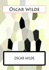 Oscar Wilde - SHORTER PROSE PIECES ebook by Oscar Wilde