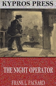 The Night Operator ebook by Frank L. Packard