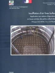 Insufflation d'air fines bulles Application aux stations d'épuration en boues activées des petites collectivités - Document technique FNDAE n° 26 ebook by Éric Cotteux