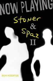 Now Playing: Stoner & Spaz II ebook by Ron Koertge