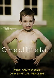 O Me of Little Faith ebook by Jason Boyett