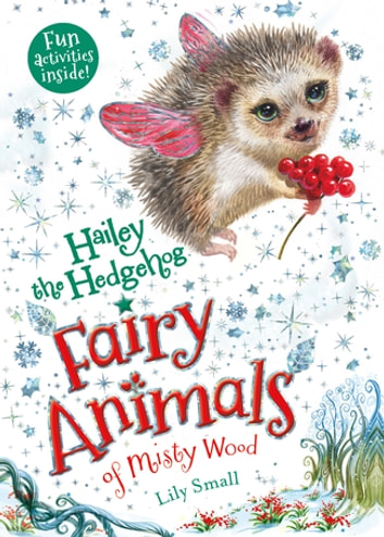 Hailey the Hedgehog - Fairy Animals of Misty Wood ebook by Lily Small