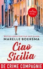 Ciao Sicilia ebook by Marelle Boersma