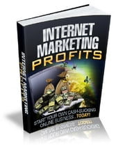 Internet Marketing Profits ebook by Anonymous