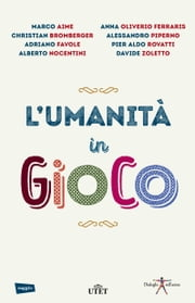 L'umanità in gioco ebook by Marco Aime, Christian Bromberger, Adriano Favole,...