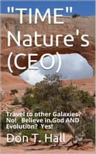 """TIME"" Nature's (CEO) ebook by Don Hall"