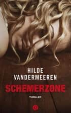 Schemerzone ebook by Hilde Vandermeeren