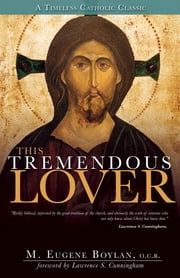 This Tremendous Lover ebook by M. Eugene Boylan,Lawrence S. Cunningham