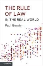 The Rule of Law in the Real World ebook by Paul Gowder