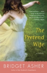 The Pretend Wife ebook by Bridget Asher