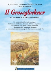 Il Grossglockner ebook by Jakob Lorber