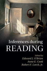 Inferences during Reading ebook by Edward J. O'Brien,Anne E. Cook,Robert F. Lorch, Jr