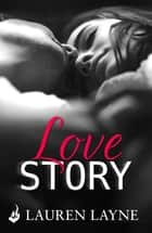 Love Story - A thrilling romance from the author of The Prenup! ebook by Lauren Layne