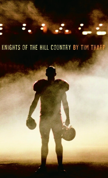 Knights of the Hill Country ebook by Tim Tharp