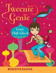 Tweenie Genie: Genie High School ebook by Meredith Badger