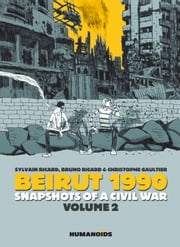 Beirut 1990: Snapshots of a Civil War #2 ebook by Bruno Ricard,Sylvain Ricard,Christophe Gaultier