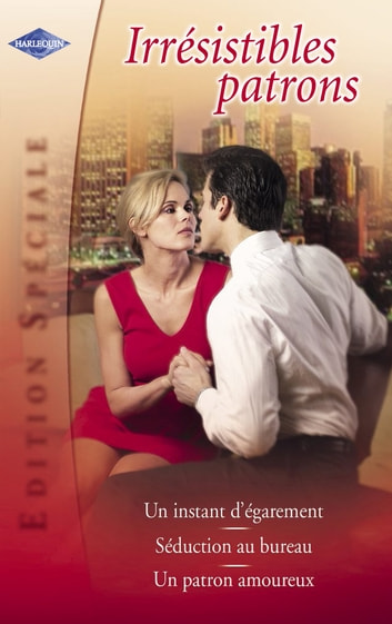 Irrésistibles patrons (Harlequin Edition Spéciale) ebook by Cathy Williams,Helen Brooks,Ally Blake