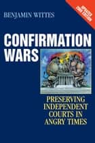 Confirmation Wars ebook by Benjamin Wittes