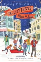 The Lotterys More or Less ebook by Emma Donoghue, Caroline Hadilaksono