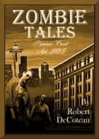 Zombie Tales: Primrose Court Apt. 205 ebook by Robert Decoteau