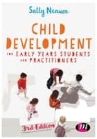 Child Development for Early Years Students and Practitioners ebook by Dr Sally Neaum
