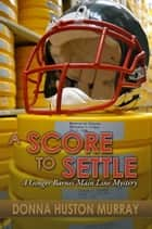 A Score to Settle ebook by Donna Huston Murray