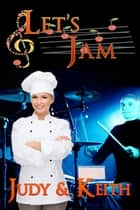 Let's Jam ebook by Judy, Keith