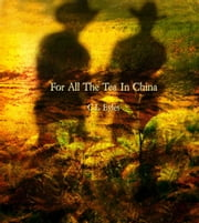 For All The Tea In China ebook by C.L Eyles