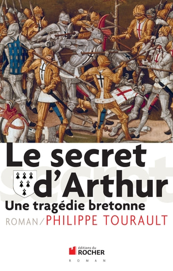 Le secret d'Arthur - Une tragédie bretonne ebook by Philippe Tourault