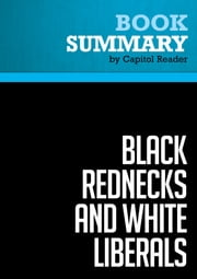 Summary: Black Rednecks and White Liberals - Thomas Sowell - Questioning the Misconceptions of Today ebook by Capitol Reader