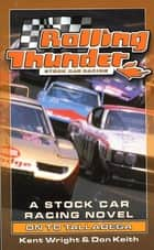 Rolling Thunder Stock Car Racing: On To Talladega - A Stock Car Racing Novel ebook by Kent Wright, Don Keith