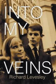 INTO MY VEINS ebook by Richard Levesley