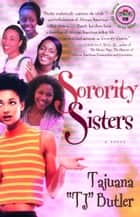 Sorority Sisters - A Novel ebook by Tajuana Butler