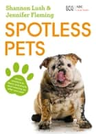 Spotless Pets ebook by