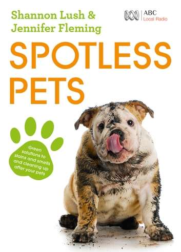 Spotless Pets ebook by Jennifer Fleming,Shannon Lush