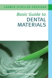 Basic Guide to Dental Materials ebook by Carmen Scheller-Sheridan
