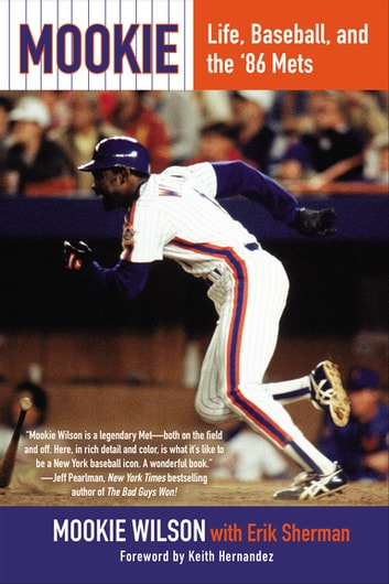 Mookie - Life, Baseball, and the '86 Mets eBook by Mookie Wilson,Erik Sherman