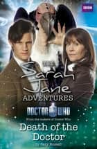 Sarah Jane Adventures: Death of the Doctor: Death of the Doctor ebook by BBC Children's Books