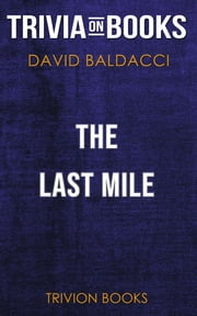 The Last Mile by David Baldacci (Trivia-On-Books) ebook by Trivion Books