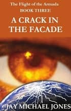 3 A Crack in the Facade ebook by Jay Michael Jones